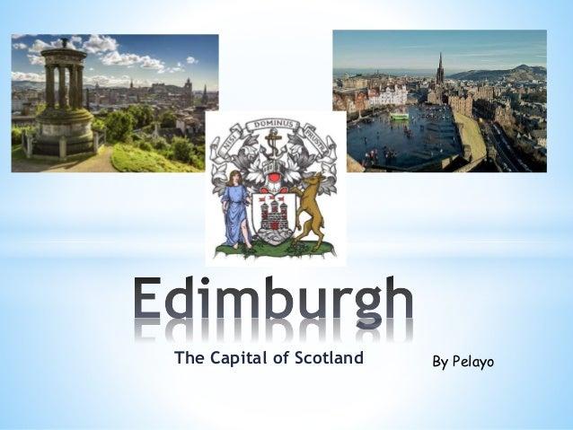 The Capital of Scotland By Pelayo