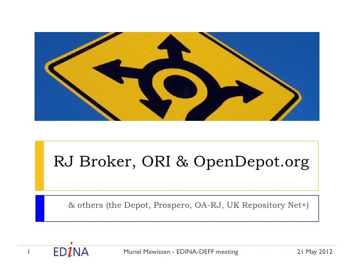 RJ Broker, ORI & OpenDepot.org     & others (the Depot, Prospero, OA-RJ, UK Repository Net+)1                 Muriel Mewis...