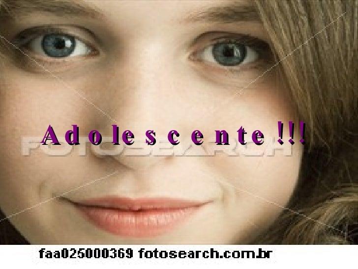 Adolescente!!!