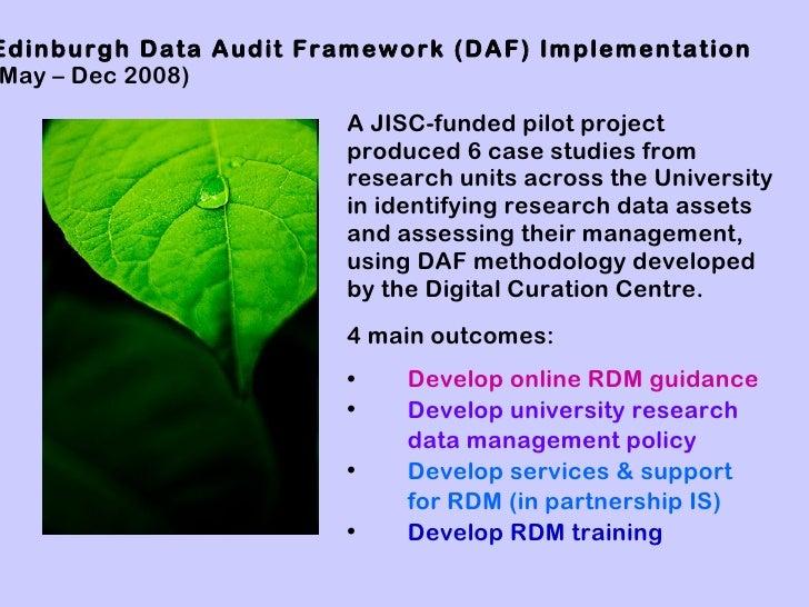 Edinburgh Data Audit Framework (DAF) ImplementationMay – Dec 2008)                       A JISC-funded pilot project      ...