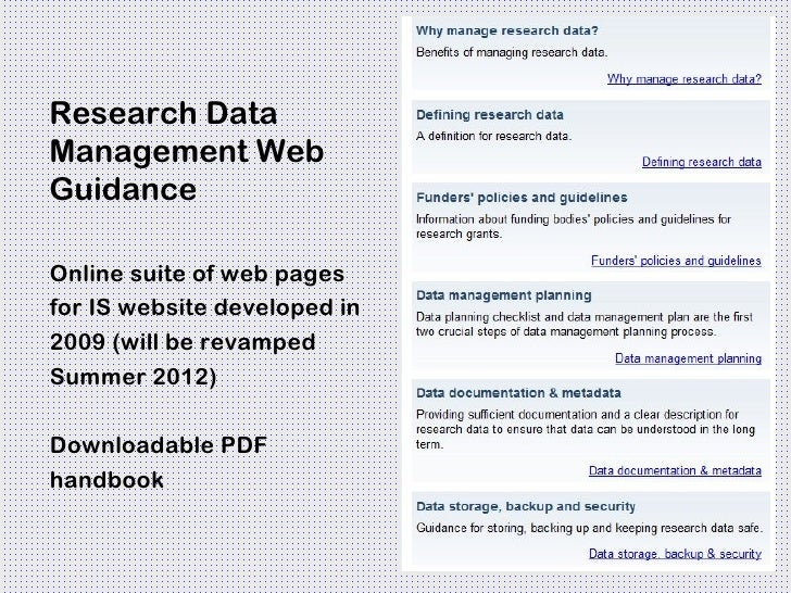 Research DataManagement WebGuidanceOnline suite of web pagesfor IS website developed in2009 (will be revampedSummer 2012)D...