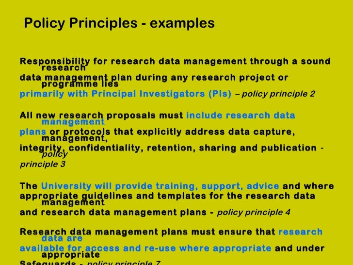 Policy Principles - examplesResponsibility for research data management through a sound    researchdata management plan du...