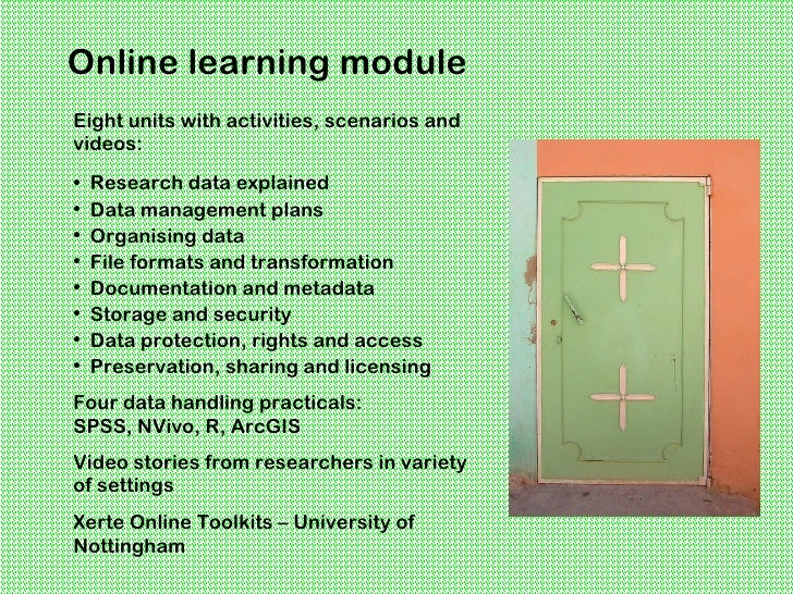 Online learning moduleEight units with activities, scenarios andvideos:•   Research data explained•   Data management plan...