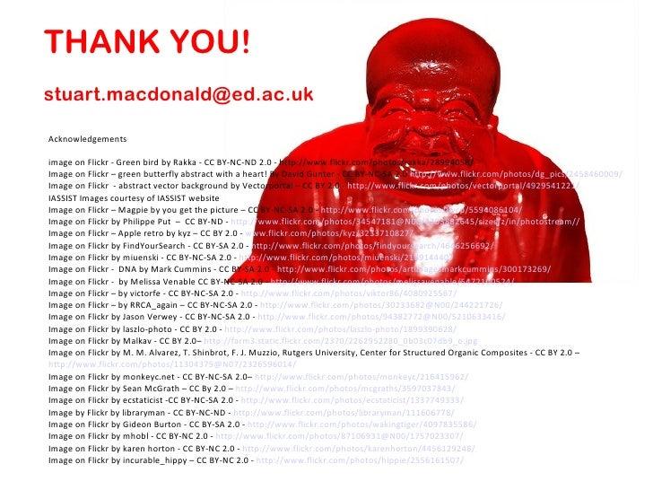 THANK YOU!stuart.macdonald@ed.ac.ukAcknowledgementsimage on Flickr - Green bird by Rakka - CC BY-NC-ND 2.0 - http://www.fl...