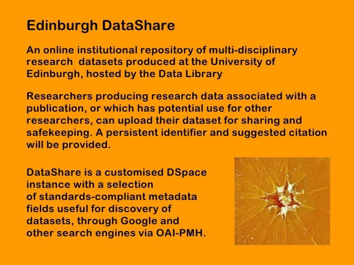 Edinburgh DataShareAn online institutional repository of multi-disciplinaryresearch datasets produced at the University of...