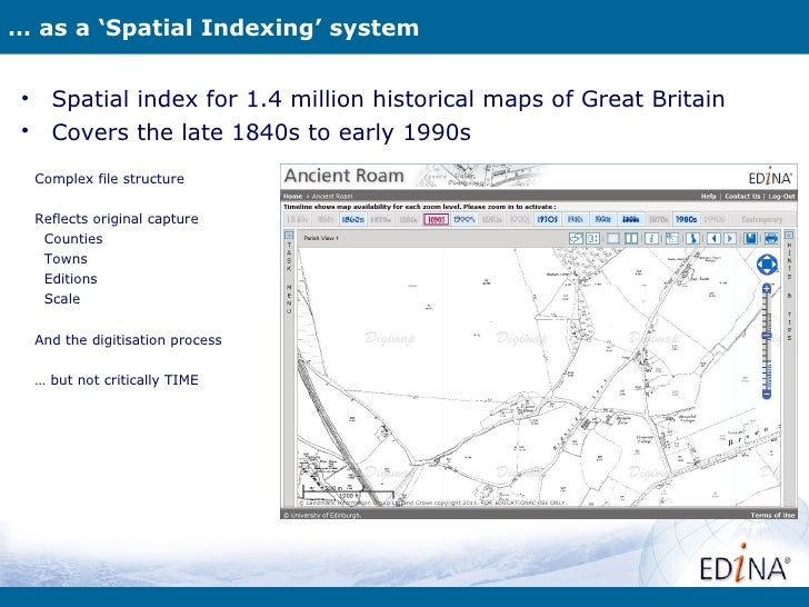 … as a 'Spatial Indexing' system •     Spatial index for 1.4 million historical maps of Great Britain •     Covers the lat...