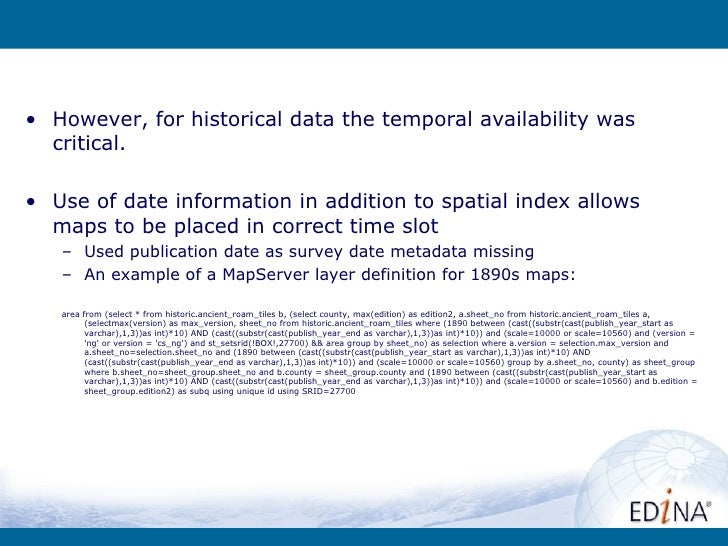• However, for historical data the temporal availability was  critical.• Use of date information in addition to spatial in...