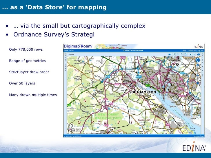 … as a 'Data Store' for mapping • … via the small but cartographically complex • Ordnance Survey's Strategi  Only 778,000 ...