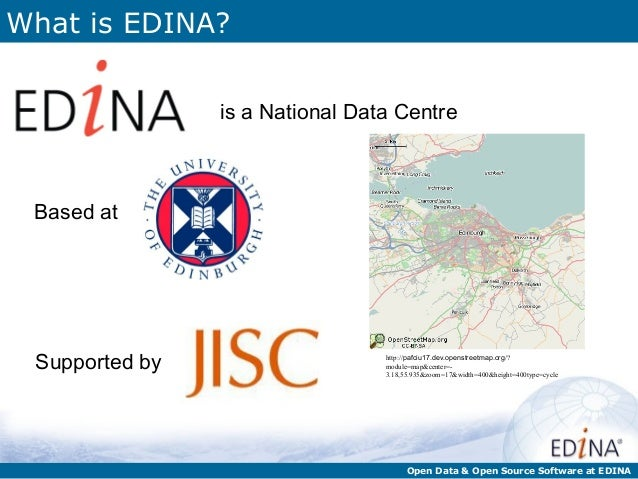 What is EDINA?                is a National Data Centre Based at Supported by                    http://pafciu17.dev.opens...
