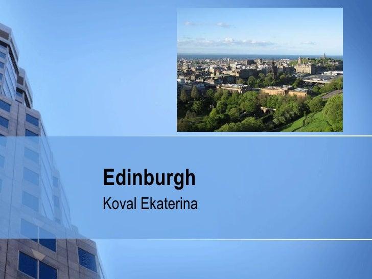 Edinburgh Koval Ekaterina