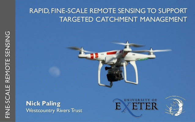 RAPID, FINE-SCALE REMOTE SENSING TO SUPPORT TARGETED CATCHMENT MANAGEMENT FINE-SCALEREMOTESENSING Nick Paling Westcountry ...