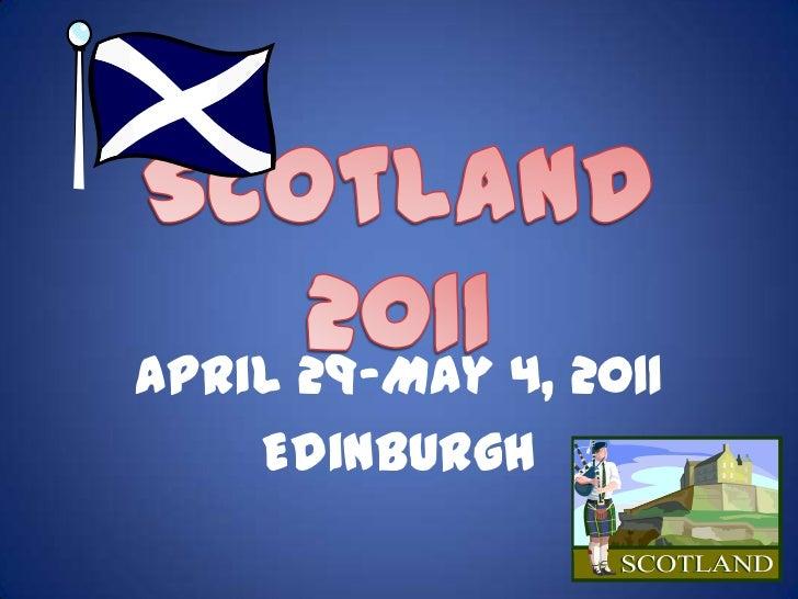 Scotland 2011<br />April 29-May 4, 2011<br />Edinburgh<br />