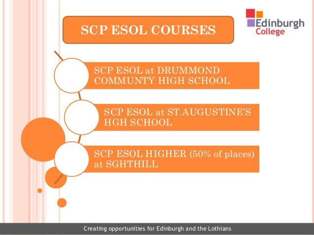 SCP ESOL COURSES   SCP ESOL at DRUMMOND   COMMUNTY HIGH SCHOOL       SCP ESOL at ST.AUGUSTINE'S       HGH SCHOOL   SCP ESO...