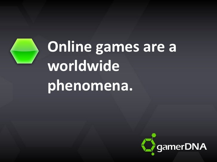 Online games are a worldwide phenomena.