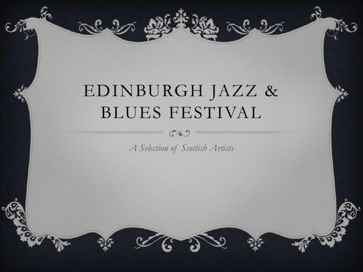 EDINBURGH JAZZ & BLUES FESTIVAL   A Selection of Scottish Artists