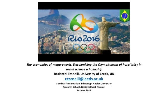 The economies of mega-events: Decolonising the Olympic norm of hospitality in social science scholarship Rodanthi Tzanelli...