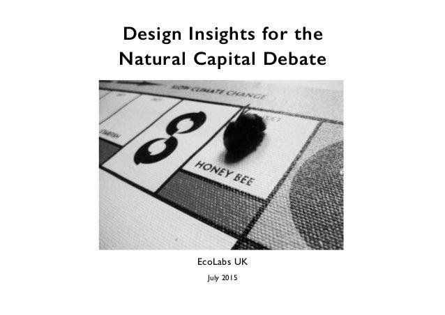 Design Insights for the Natural Capital Debate Dr. Joanna Boehnert EcoLabs UK July 2015