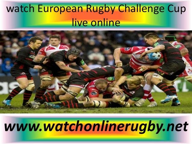 watch European Rugby Challenge Cup live online www.watchonlinerugby.net
