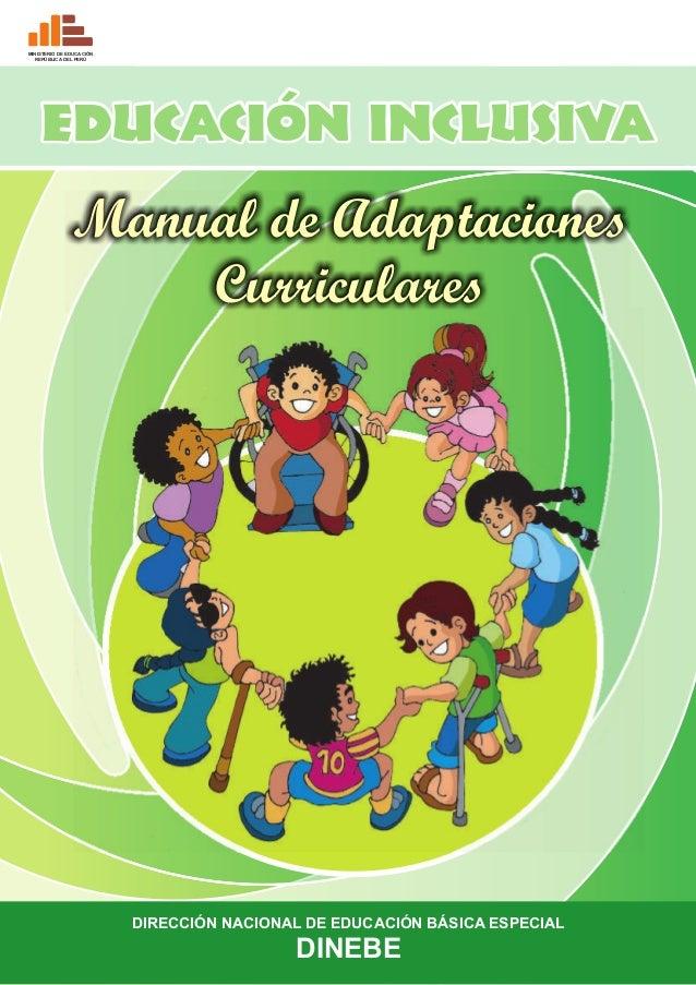 MINISTERIO DE EDUCACIÓN REPÚBLICA DEL PERÚ  EDUCACIÓN INCLUSIVA  Manual de Adaptaciones Curriculares  DIRECCIÓN NACIONAL D...