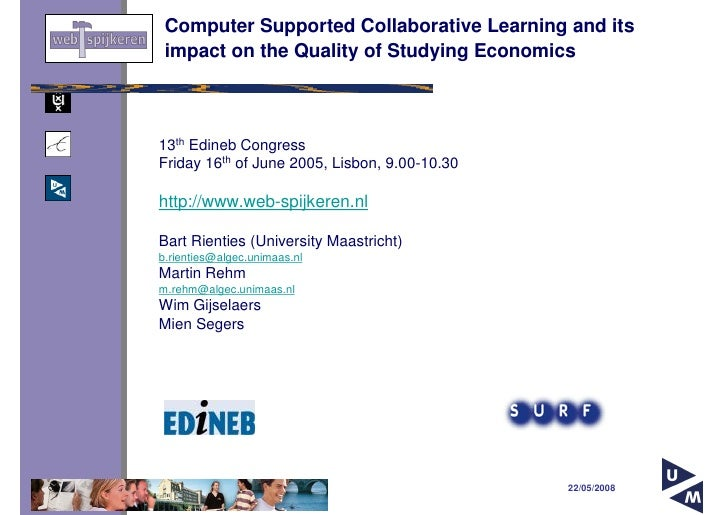 Computer Supported Collaborative Learning and its  impact on the Quality of Studying Economics    13th Edineb Congress Fri...