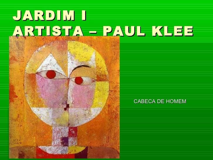 JARDIM I ARTISTA – PAUL KLEE                 CABECA DE HOMEM