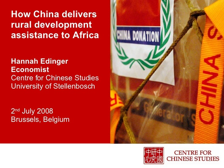 How China delivers rural development assistance to Africa  Hannah Edinger Economist Centre for Chinese Studies University ...