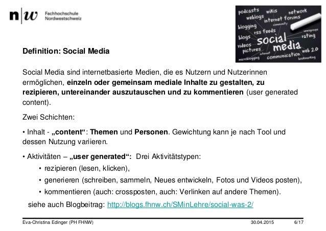 30.04.2015 Definition: Social Media Social Media sind internetbasierte Medien, die es Nutzern und Nutzerinnen ermöglichen,...
