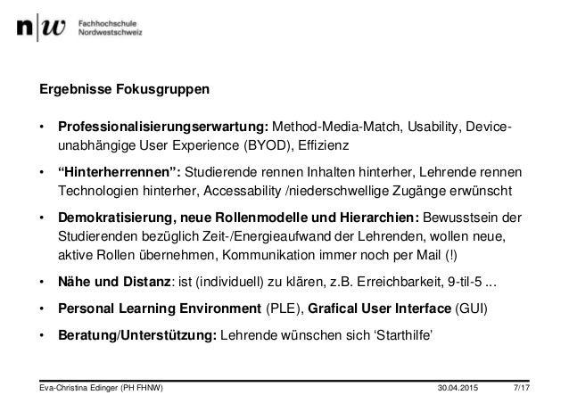 30.04.2015 Ergebnisse Fokusgruppen • Professionalisierungserwartung: Method-Media-Match, Usability, Device- unabhängige Us...