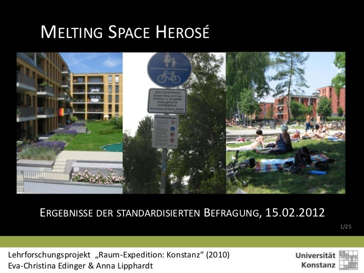 MELTING SPACE HEROSÉ       ERGEBNISSE DER STANDARDISIERTEN BEFRAGUNG, 15.02.2012                                          ...