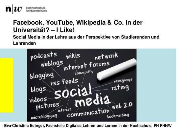 Facebook, YouTube, Wikipedia & Co. in der    Universität? – I Like!    Social Media in der Lehre aus der Perspektive von S...