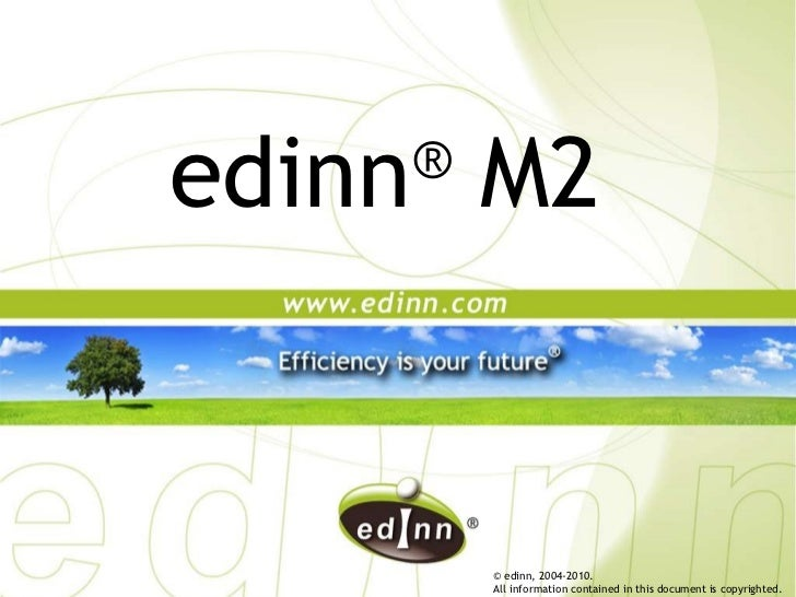 © edinn, 2004-2010.  All information contained in this document is copyrighted. edinn ®  M2