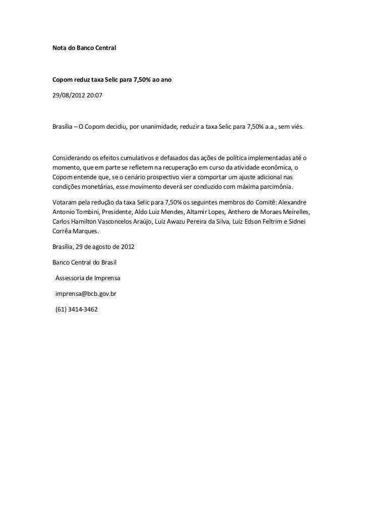 Nota do Banco CentralCopom reduz taxa Selic para 7,50% ao ano29/08/2012 20:07Brasília – O Copom decidiu, por unanimidade, ...