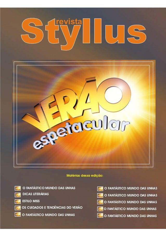 revista  Styllus  Matérias dessa edição:  O FANTÁSTICO MUNDO DAS UNHAS  O FANTÁSTICO MUNDO DAS UNHAS  DICAS LITERÁRIAS  O ...