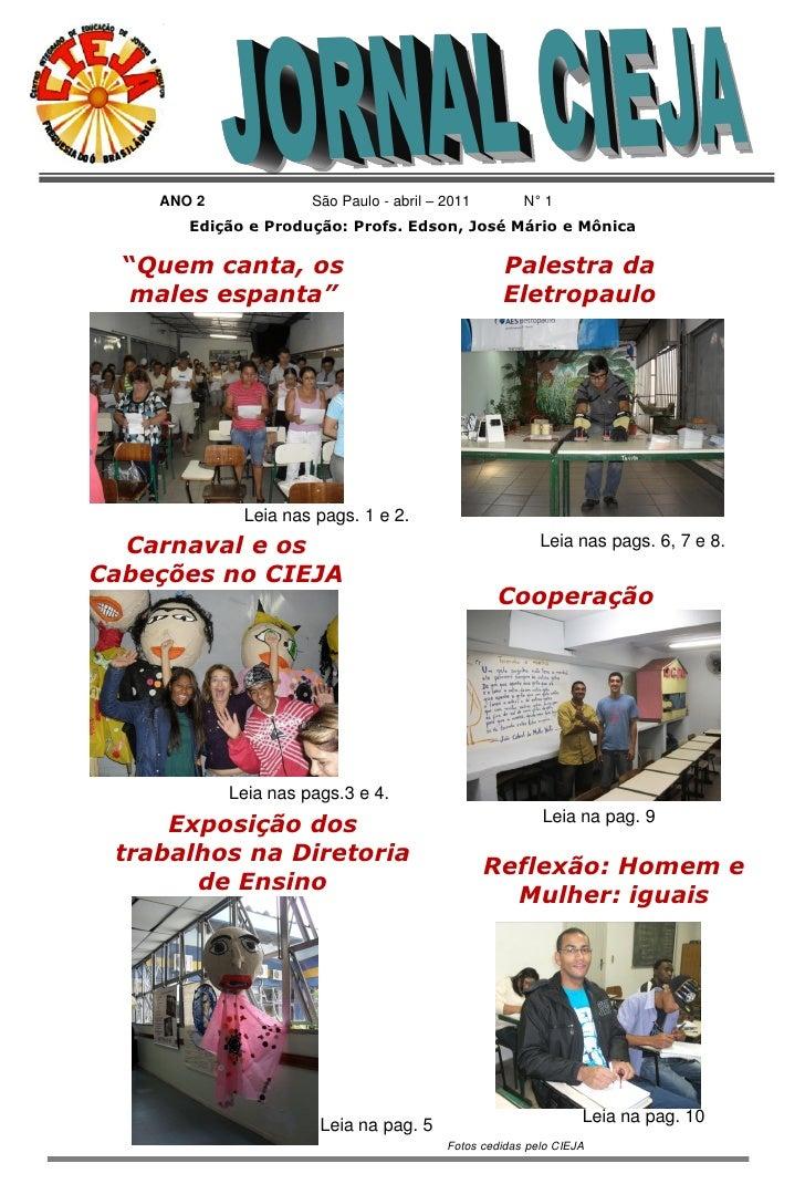 """ANO 2             São Paulo - abril – 2011         N° 1       Edição e Produção: Profs. Edson, José Mário e Mônica  """"Quem ..."""
