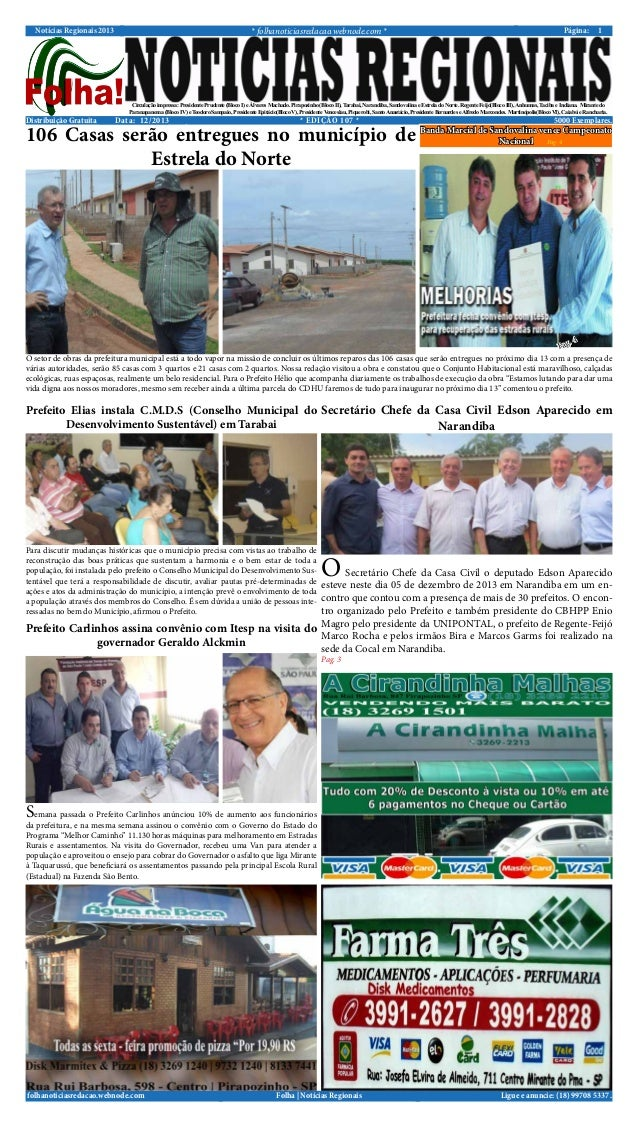 * folhanoticiasredacao.webnode.com *  Notícias Regionais 2013  Distribuição Gratuita  Página:  1  Circulação impressa: Pre...