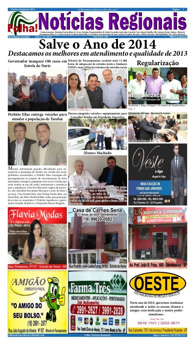 * folhanoticiasredacao.webnode.com *  Notícias Regionais 2014  Página:  1  Circulação impressa: Presidente Prudente (Bloco...