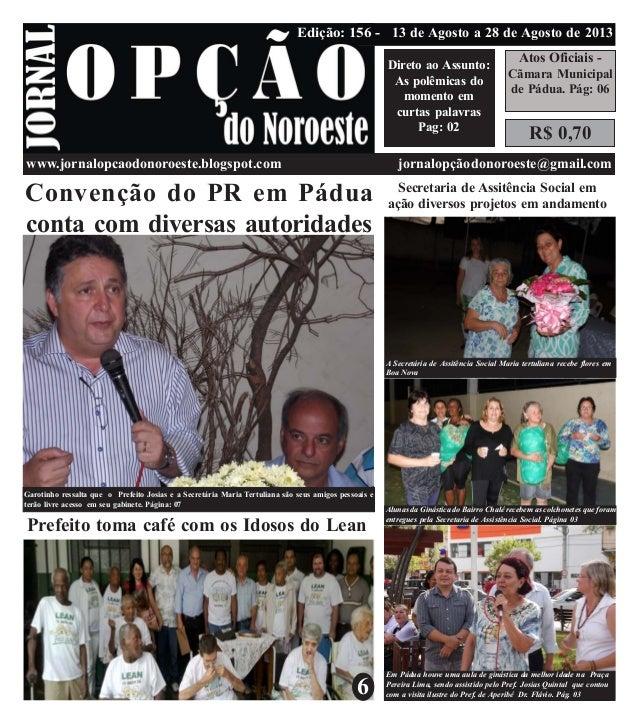 jornalopcaodonoroeste@gmail.com www.jornalopcaodonoroeste.blogspot.com jornalopçãodonoroeste@gmail.com Pág: 07 Pág:04 R$ 0...