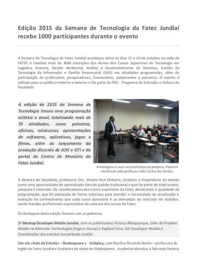 Edição 2015 da Semana de Tecnologia da Fatec Jundiaí recebe 1000 participantes durante o evento A Semana de Tecnologia da ...