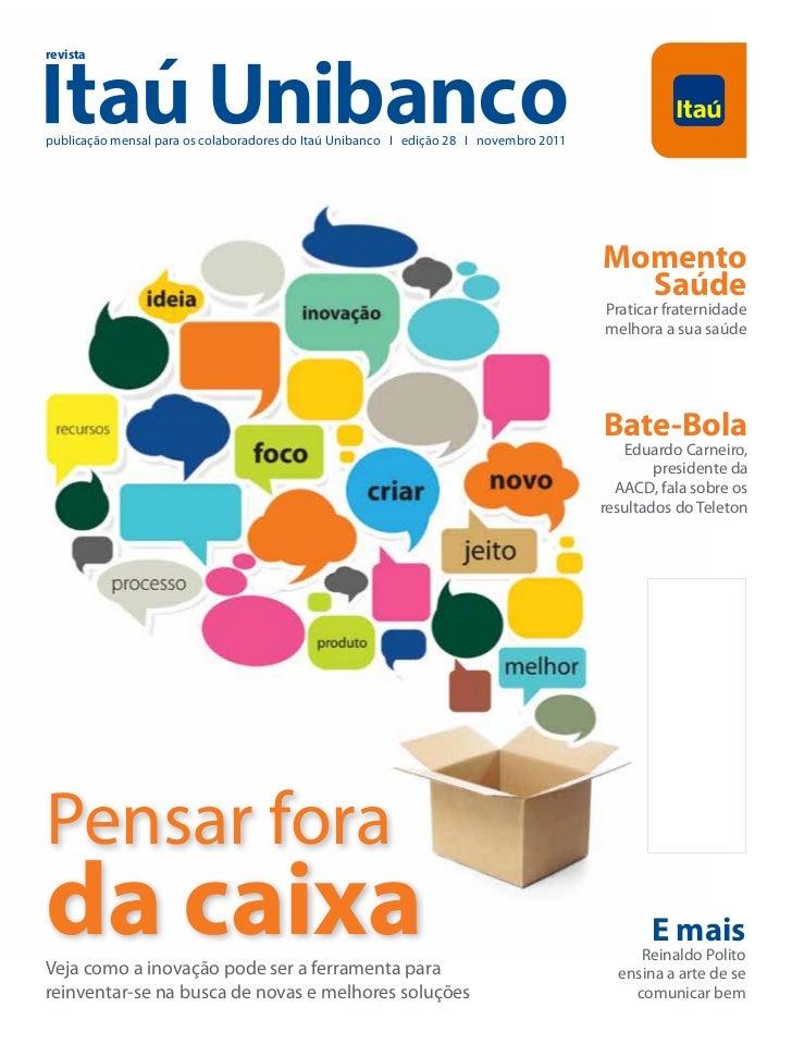 revistapublicação mensal para os colaboradores do Itaú Unibanco I edição 28 I novembro 2011                               ...