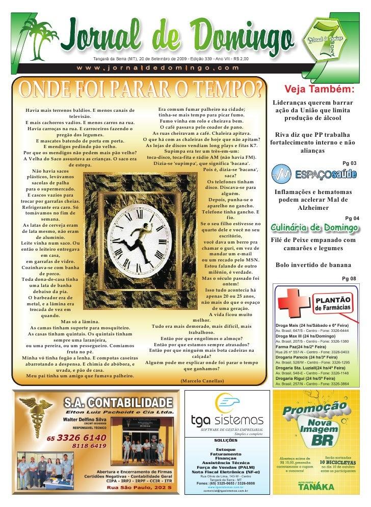 Tangará da Serra (MT), 20 de Setembro de 2009 - Edição 339 - Ano VII - R$ 2,00                          w w w . j o r n a ...