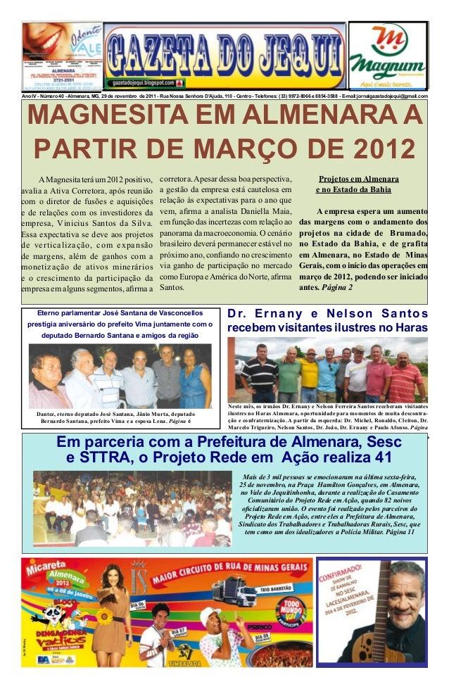 Ano IV - Número 40 - Almenara, MG, 29 de novembro de 2011 - Rua Nossa Senhora D'Ajuda, 110 - Centro - Telefones: (33) 9972...