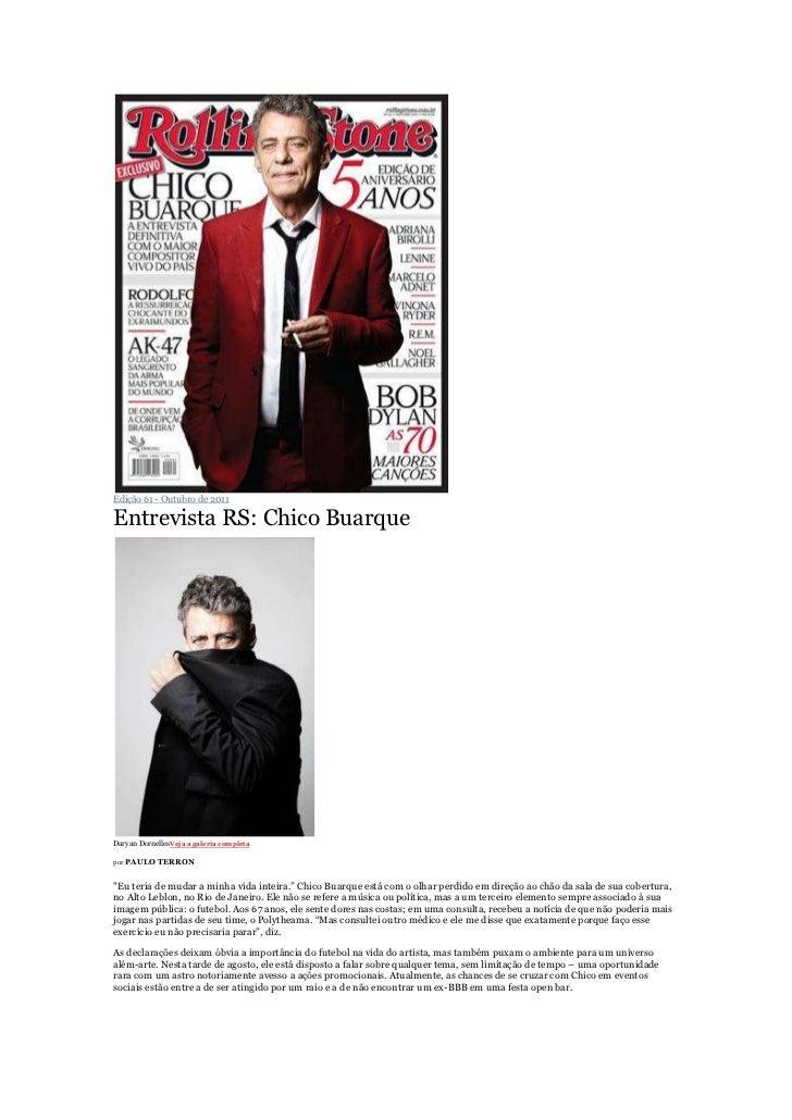 """Edição 61 - Outubro de 2011Entrevista RS: Chico BuarqueDaryan DornellesVeja a galeria completapor PAULO TERRON""""Eu teria de..."""
