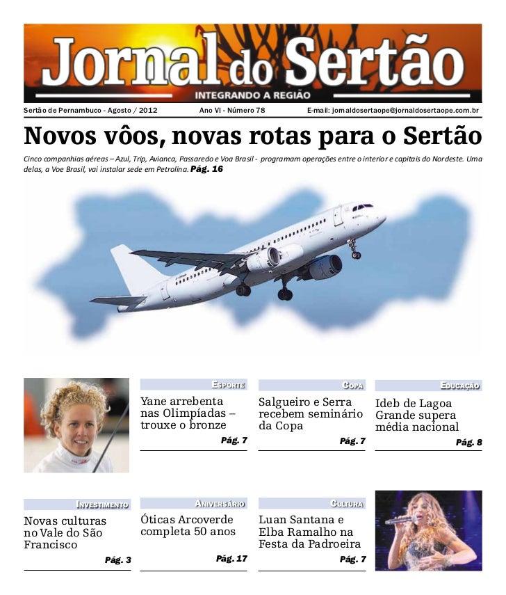 Sertão de Pernambuco - Agosto / 2012               Ano VI - Número 78              E-mail: jornaldosertaope@jornaldoserta...