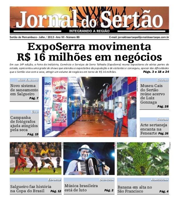 E-mail: jornaldosertaope@jornaldosertaope.com.brSertão de Pernambuco - Julho / 2013 - Ano VII - Número 89 ExpoSerra movime...