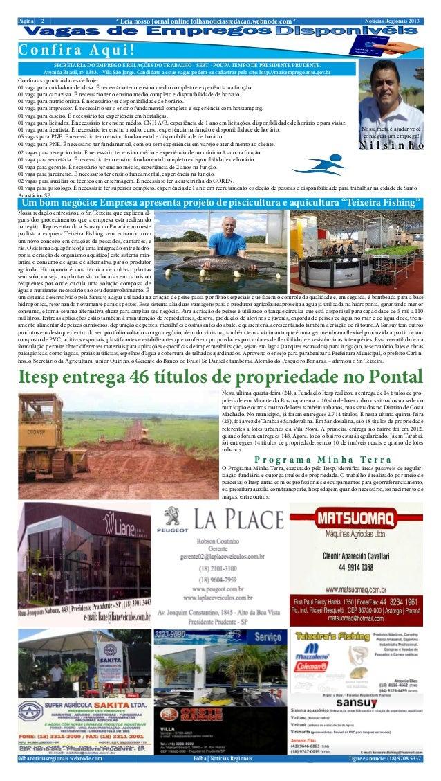 Notícias Regionais 20132Página * Leia nosso Jornal online folhanoticiasredacao.webnode.com *Ligue e anuncie: (18) 9708 533...