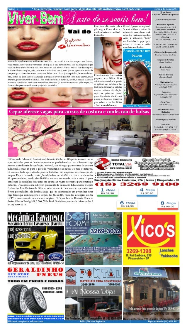 Notícias Regionais 2013* Veja, participe, comente nosso jornal diginal no site: folhanoticiasredacao.webnode.com *3PáginaL...