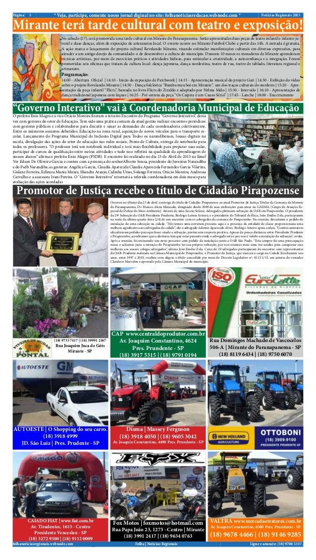Notícias Regionais 2013* Veja, participe, comente nosso jornal diginal no site: folhanoticiasredacao.webnode.com *5PáginaL...