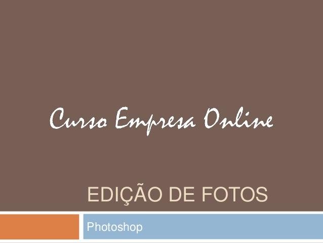 EDIÇÃO DE FOTOS Photoshop