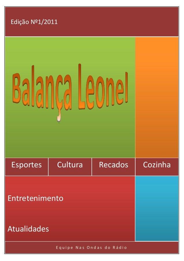 Edição Nº1/2011 Esportes     Cultura        Recados      CozinhaEntretenimentoAtualidades              Equipe Nas Ondas do...