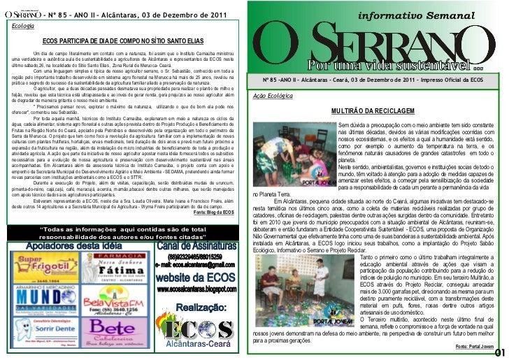- Nº 85 – ANO II - Alcântaras, 03 de Dezembro de 2011Ecologia                ECOS PARTICIPA DE DIA DE COMPO NO SÍTIO SANTO...